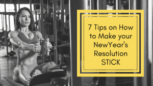 7 Tips to make your New Year resolution stick!